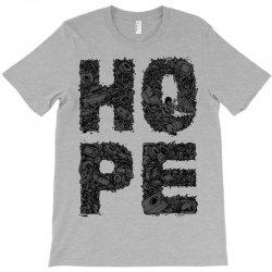 hope T-Shirt | Artistshot