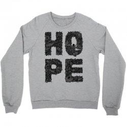 hope Crewneck Sweatshirt | Artistshot