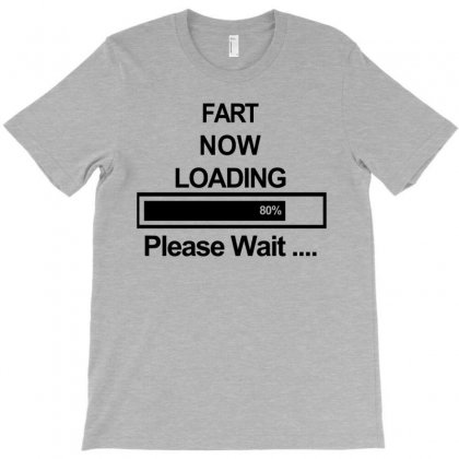Mens Fart Now Loading Funny Humour Joke Boy Girl T Shirt Xmas Present Gift Top2 T-shirt Designed By Setia15ginting