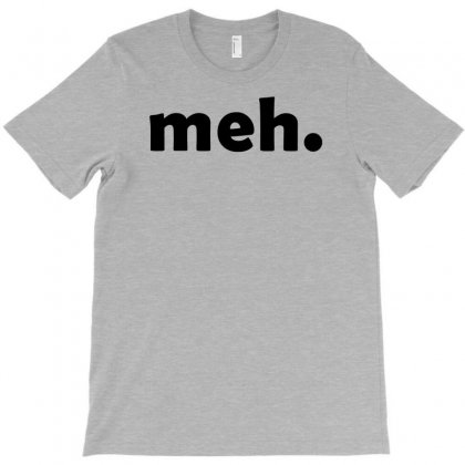 Meh T Shirt Funny T Shirt Cool T Shirt Geeky T Shirt Mens Tshirt T Shirt (also Available On Crewneck Sweatshirts And Hoodies) Sm 5xl T-shirt Designed By Setia15ginting