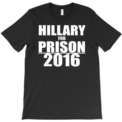 Hillary For Prison 2016 T-shirt Designed By Mardins