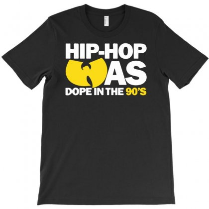 Hip Hop Was Dope 90's T-shirt Designed By Mardins