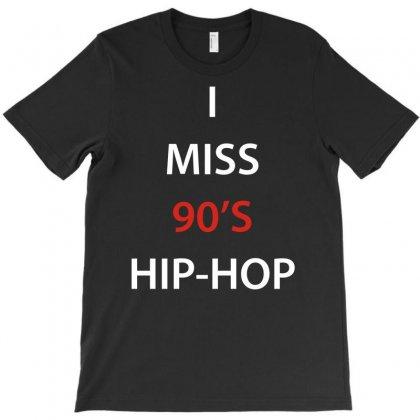 I Miss 90's Hip Hop T-shirt Designed By Mardins