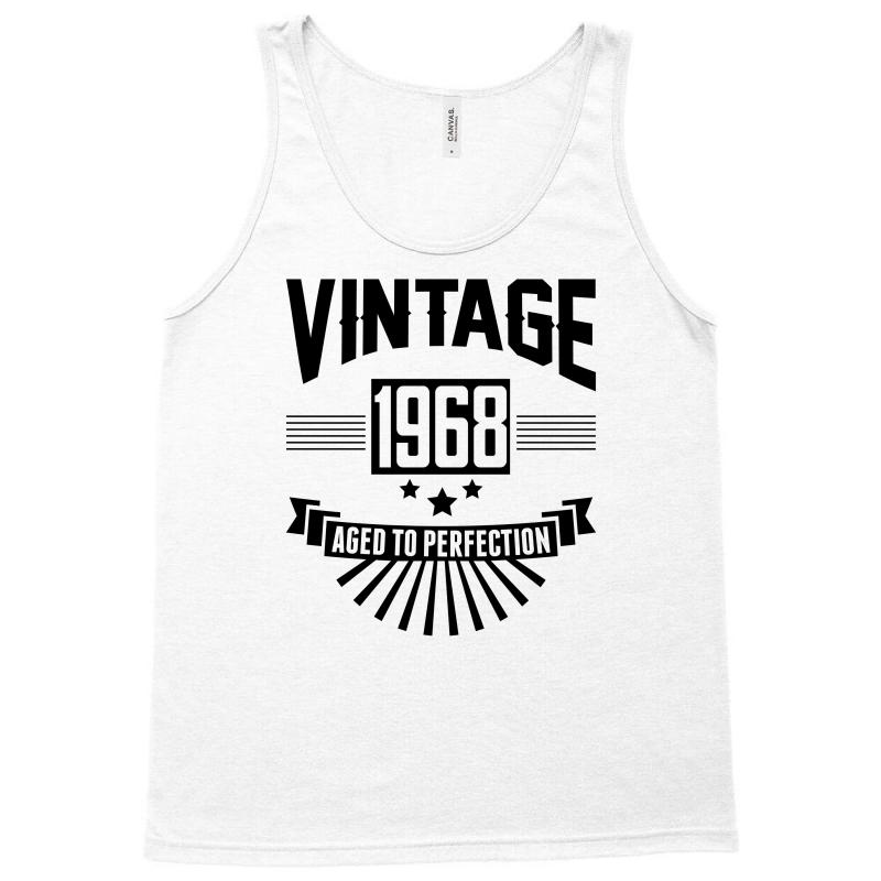 53f61696ce93d8 Custom Vintage 1968 - Aged To Perfection Tank Top By ...