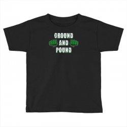 ground and pound Toddler T-shirt | Artistshot