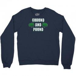 ground and pound Crewneck Sweatshirt | Artistshot
