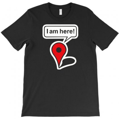 I Am Here Google Maps T-shirt Designed By Lub1s