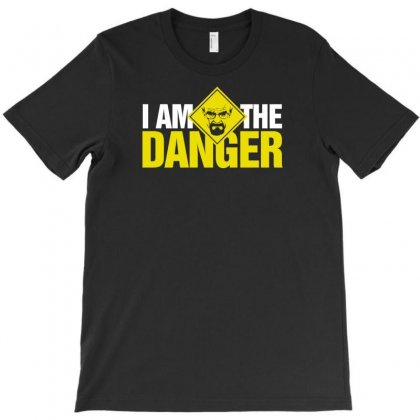 I Am The Danger T-shirt Designed By Lub1s