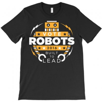 Vote Robots! T-shirt Designed By Sayasiti