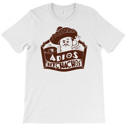 Adios Bitchachos T-shirt Designed By Narayatees
