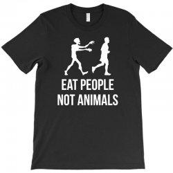 eat people not animals T-Shirt | Artistshot
