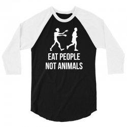 eat people not animals 3/4 Sleeve Shirt | Artistshot