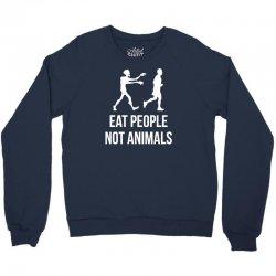 eat people not animals Crewneck Sweatshirt | Artistshot