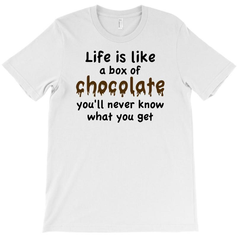 Custom Life Is Like A Box Of Chocolate T-shirt By Narayatees ... 570cdcff839