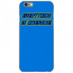 best sneakers 8c63f d167b Everything Is Awesome Iphone 6/6s Case. By Artistshot