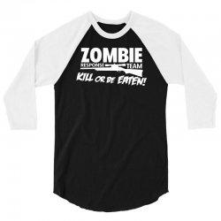 Zombie Response Team 3/4 Sleeve Shirt   Artistshot