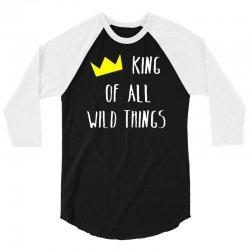 king of all wild things 3/4 Sleeve Shirt | Artistshot