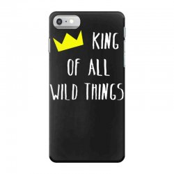 king of all wild things iPhone 7 Case | Artistshot
