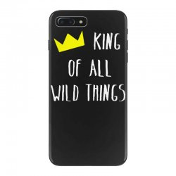 king of all wild things iPhone 7 Plus Case | Artistshot