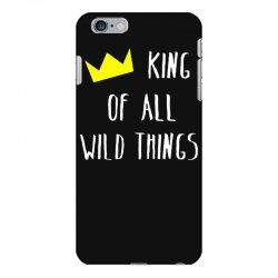 king of all wild things iPhone 6 Plus/6s Plus Case | Artistshot