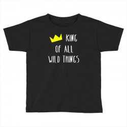 king of all wild things Toddler T-shirt | Artistshot