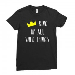 king of all wild things Ladies Fitted T-Shirt | Artistshot