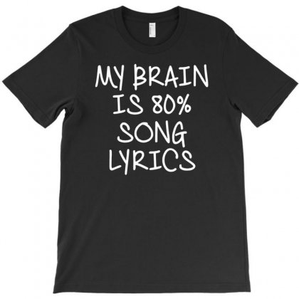 My Brain Is 80% Song Lyrics Music T-shirt Designed By Narayatees
