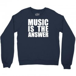 music is the answer Crewneck Sweatshirt | Artistshot