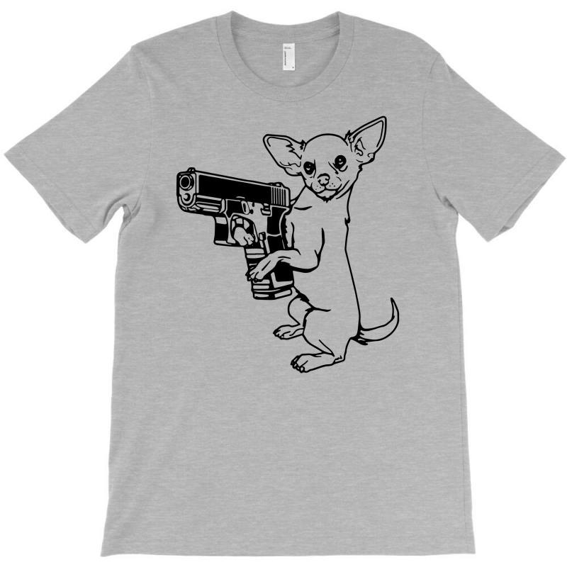 e38071b30 Custom Armed Chihuahua T-shirt By Robinhoodie - Artistshot