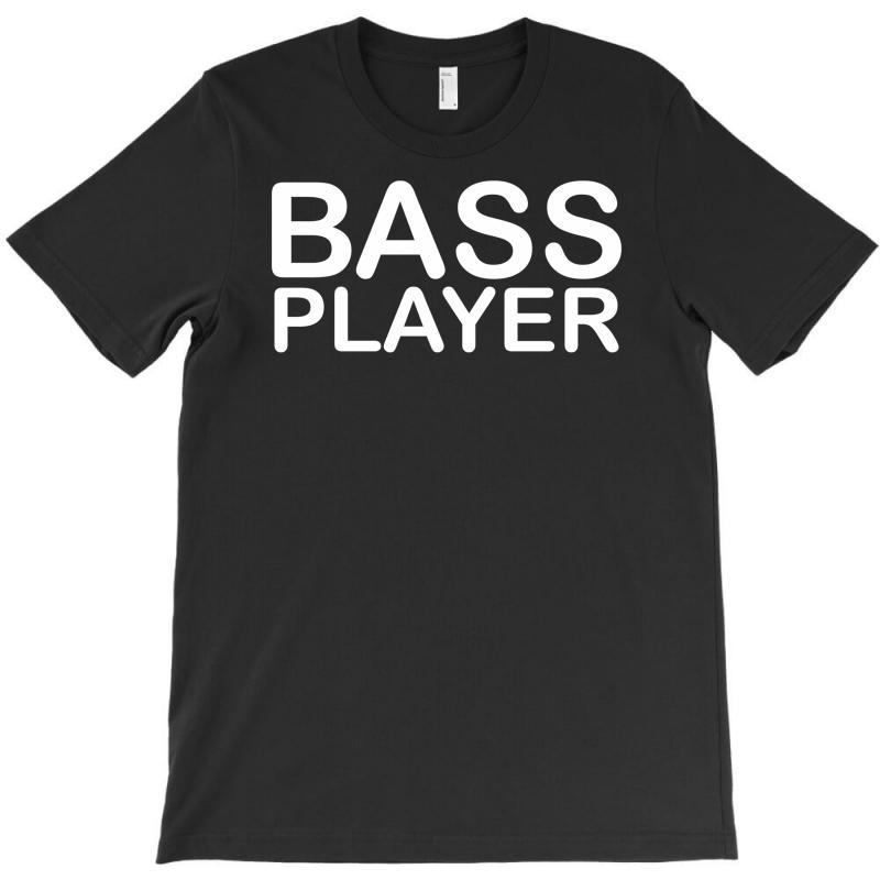 Bass Player T-shirt | Artistshot