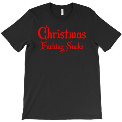 Christmas Fucking Sucks T-shirt Designed By Uncleodon