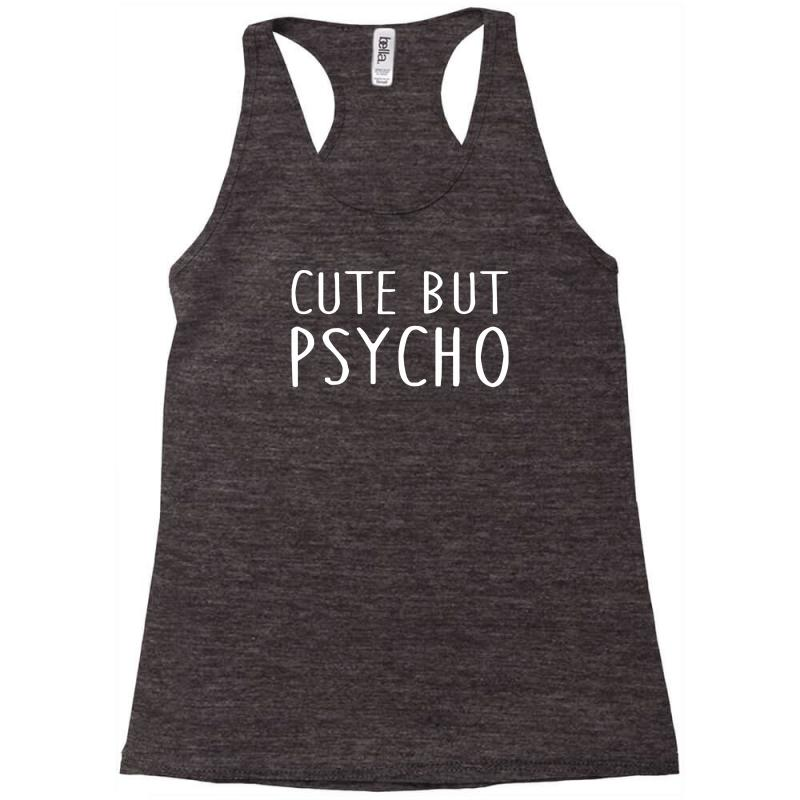a37f693b Custom Cute But Psycho Shirt Funny Quote Racerback Tank By Yoseptees ...