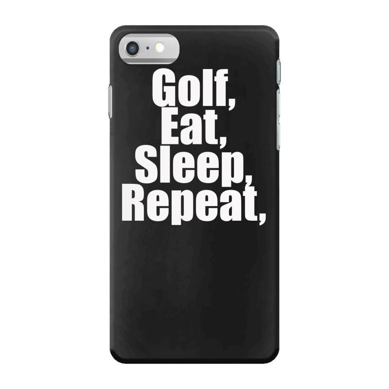buy online 0b002 bb6de Eat Sleep Repeat Shirt Golf Iphone 7 Case. By Artistshot