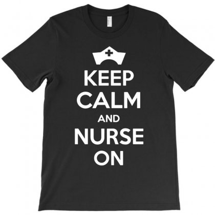 Keep Calm And Nurse On T-shirt Designed By Yoseptees