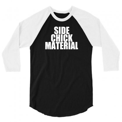 Side Chick Material 3/4 Sleeve Shirt Designed By Yoseptees