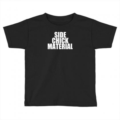 Side Chick Material Toddler T-shirt Designed By Yoseptees