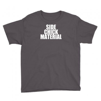 Side Chick Material Youth Tee Designed By Yoseptees