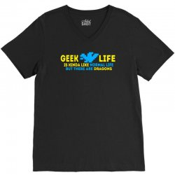 Geek Life Is Kinda Like Normal Life V-Neck Tee | Artistshot