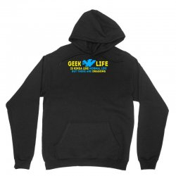 Geek Life Is Kinda Like Normal Life Unisex Hoodie | Artistshot