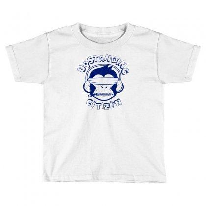 Upstanding Citizen Toddler T-shirt Designed By Specstore