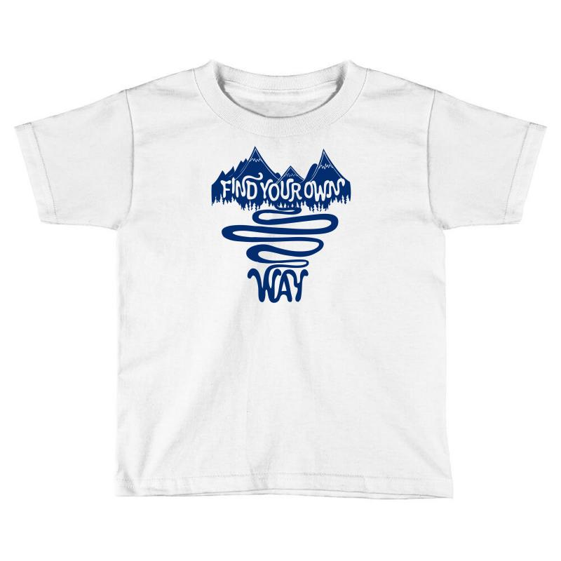 2b6b7b713 Custom Find Your Own Way Toddler T-shirt By Mdk Art - Artistshot
