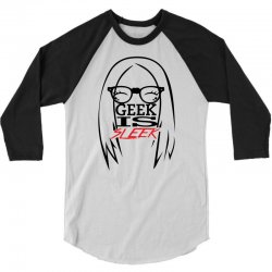 Geek is Sleek 3/4 Sleeve Shirt | Artistshot