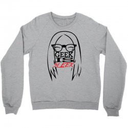 Geek is Sleek Crewneck Sweatshirt | Artistshot