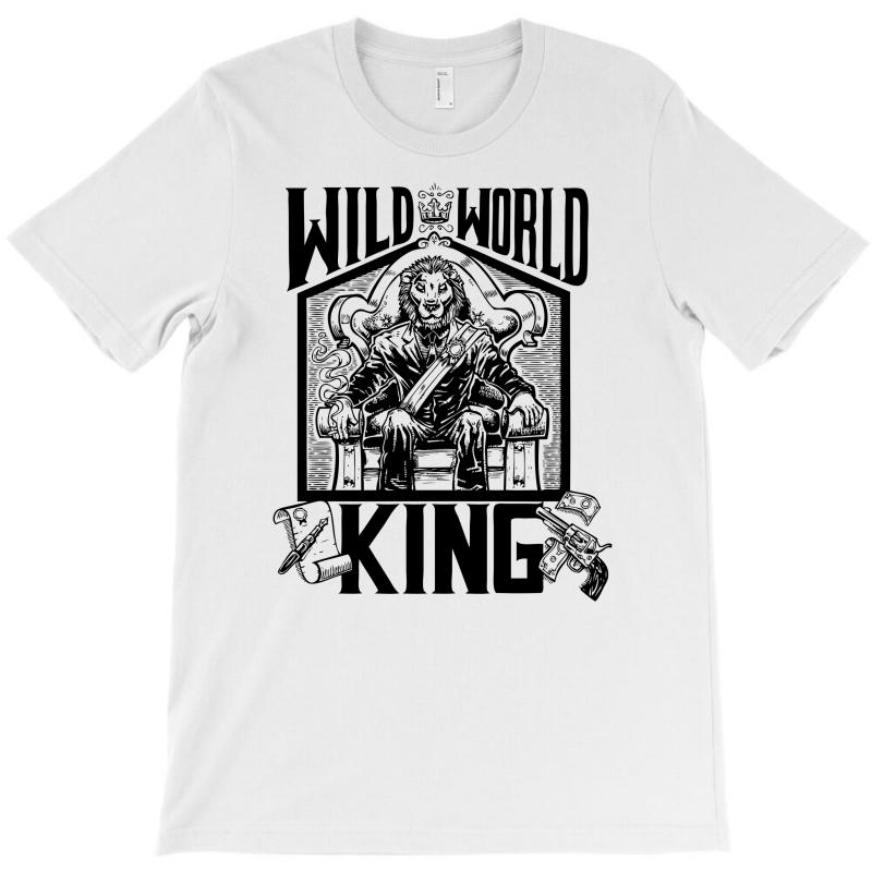 Wild World King T-shirt | Artistshot