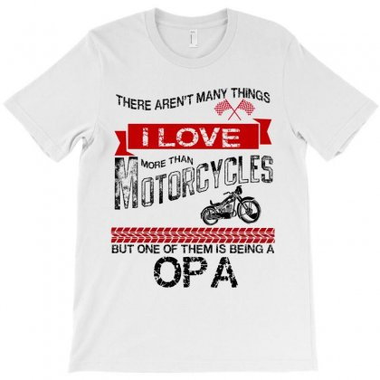This Opa Loves Motorcycles T-shirt Designed By Rardesign