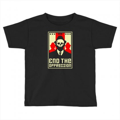 End The Oppression Toddler T-shirt Designed By Chilistore
