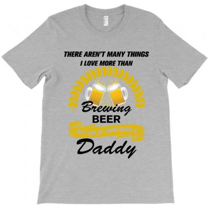 This Daddy Loves Brewing Beer T-shirt Designed By Rardesign