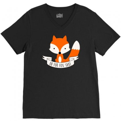 Oh For Fox Sakecute,cool,fox,oh For Fox Sake,funny,nice,new,color,colorful,swag,hipster,top,trend,animal,orange,wolf,pun, V-neck Tee Designed By Doestore