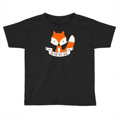 Oh For Fox Sakecute,cool,fox,oh For Fox Sake,funny,nice,new,color,colorful,swag,hipster,top,trend,animal,orange,wolf,pun, Toddler T-shirt Designed By Doestore