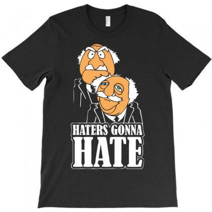 Haters Gonna Hate T-shirt Designed By Chilistore